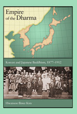 Cover: Empire of the Dharma: Korean and Japanese Buddhism, 1877–1912