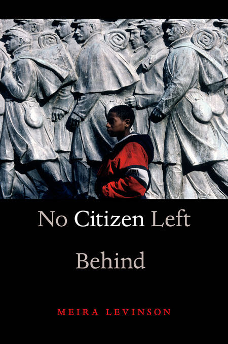 Cover: No Citizen Left Behind, from Harvard University Press