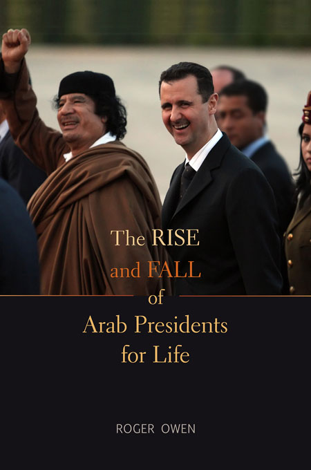 Cover: The Rise and Fall of Arab Presidents for Life: , from Harvard University Press