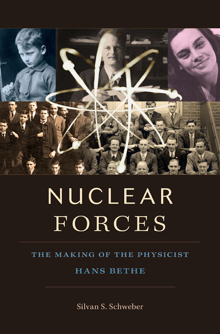 Cover: Nuclear Forces: The Making of the Physicist Hans Bethe, from Harvard University Press