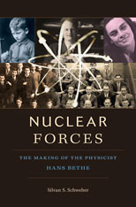 Cover: Nuclear Forces: The Making of the Physicist Hans Bethe