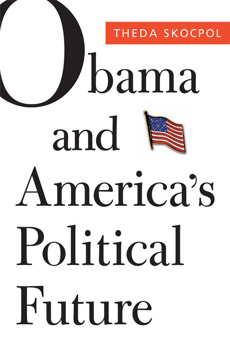 Cover: Obama and America's Political Future, from Harvard University Press