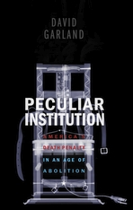 Cover: Peculiar Institution: America's Death Penalty in an Age of Abolition