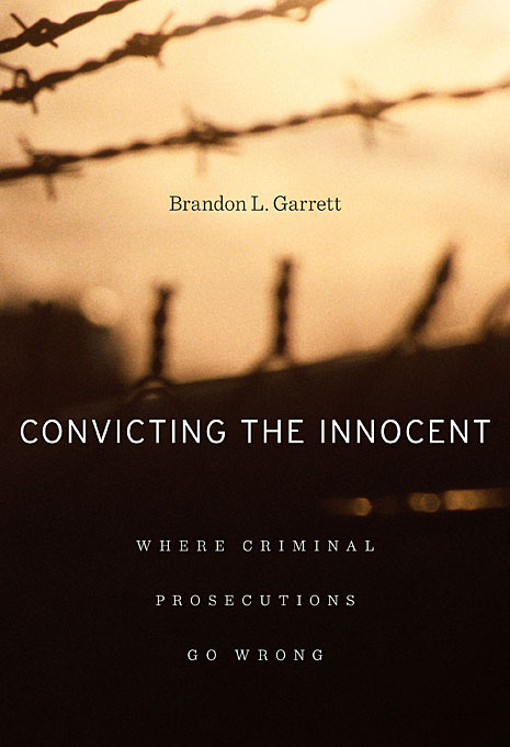 Cover: Convicting the Innocent: Where Criminal Prosecutions Go Wrong, from Harvard University Press