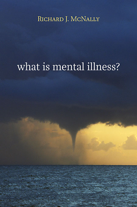 Cover: What Is Mental Illness?, from Harvard University Press