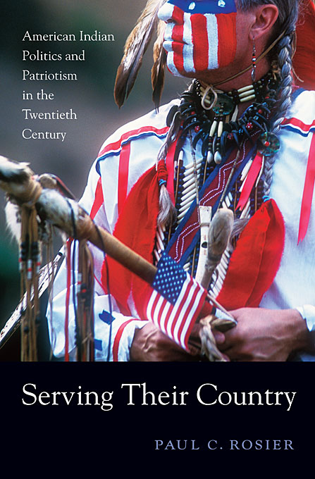 Cover: Serving Their Country: American Indian Politics and Patriotism in the Twentieth Century, from Harvard University Press