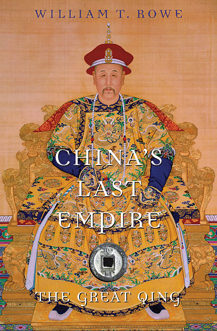Cover: China's Last Empire: The Great Qing, from Harvard University Press