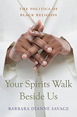 Cover: Your Spirits Walk Beside Us: The Politics of Black Religion