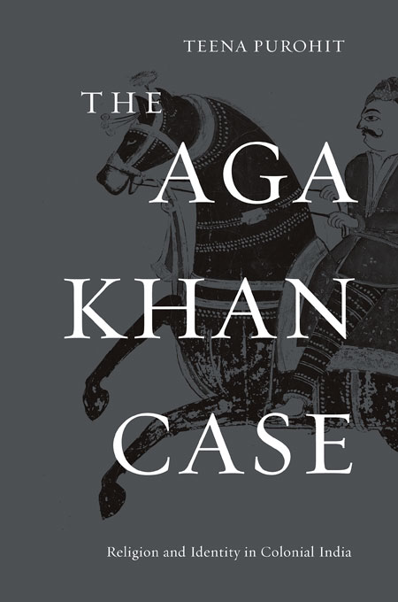 Cover: The Aga Khan Case: Religion and Identity in Colonial India, from Harvard University Press