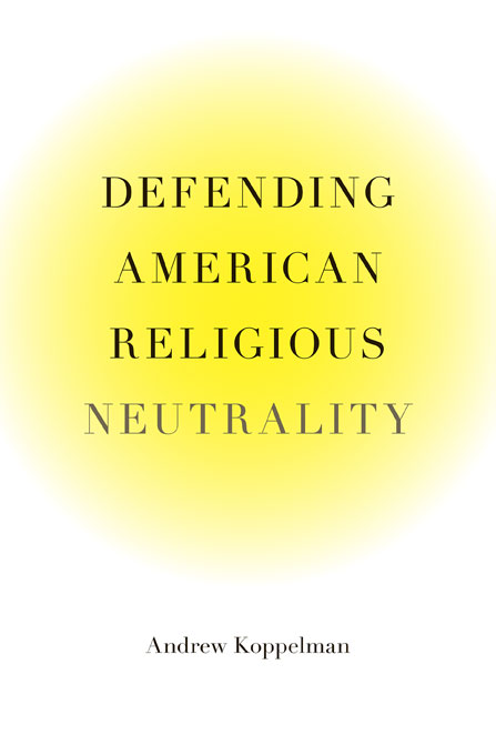 Cover: Defending American Religious Neutrality, from Harvard University Press