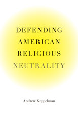 Cover: Defending American Religious Neutrality in HARDCOVER