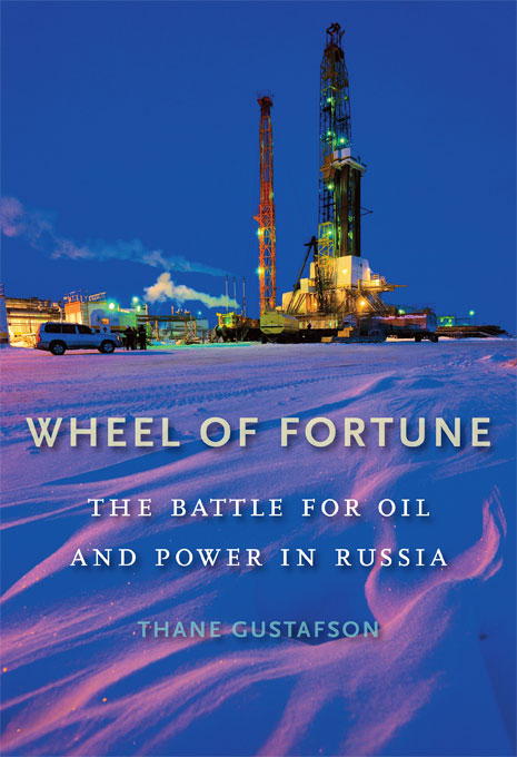 Cover: Wheel of Fortune: The Battle for Oil and Power in Russia, from Harvard University Press