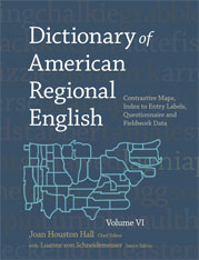 Cover: Dictionary of American Regional English, Volume VI: Contrastive Maps, Index to Entry Labels, Questionnaire, and Fieldwork Data