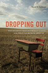 Cover: Dropping Out: Why Students Drop Out of High School and What Can Be Done About It, by Russell W. Rumberger, from Harvard University Press