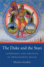 Cover: The Duke and the Stars: Astrology and Politics in Renaissance Milan