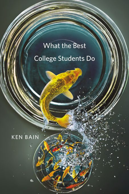 Cover: What the Best College Students Do, from Harvard University Press