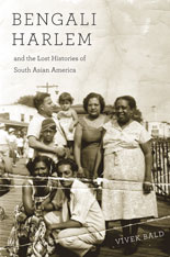 Cover: Bengali Harlem and the Lost Histories of South Asian America in HARDCOVER