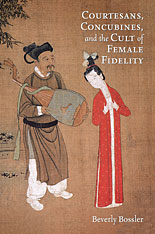 Cover: Courtesans, Concubines, and the Cult of Female Fidelity in HARDCOVER