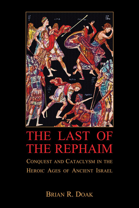 Cover: The Last of the Rephaim: Conquest and Cataclysm in the Heroic Ages of Ancient Israel, from Harvard University Press