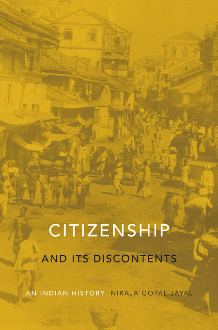 Cover: Citizenship and Its Discontents: An Indian History, from Harvard University Press