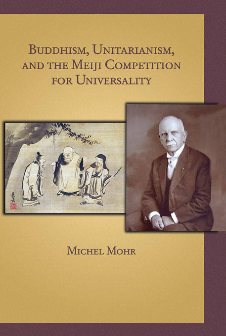 Cover: Buddhism, Unitarianism, and the Meiji Competition for Universality, from Harvard University Press