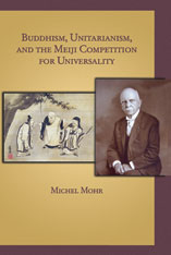 Cover: Buddhism, Unitarianism, and the Meiji Competition for Universality in HARDCOVER