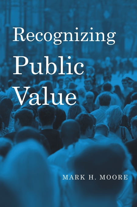 Cover: Recognizing Public Value, from Harvard University Press