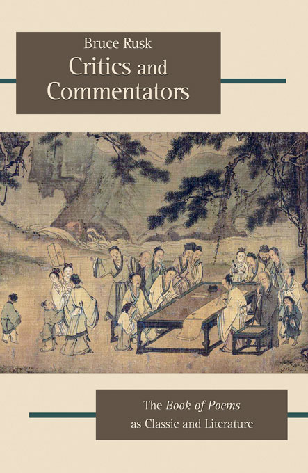 Cover: Critics and Commentators: The <i>Book of Poems</i> as Classic and Literature, from Harvard University Press