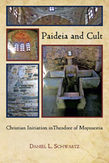 Cover: Paideia and Cult: Christian Initiation in Theodore of Mopsuestia