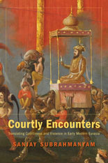 Cover: Courtly Encounters: Translating Courtliness and Violence in Early Modern Eurasia