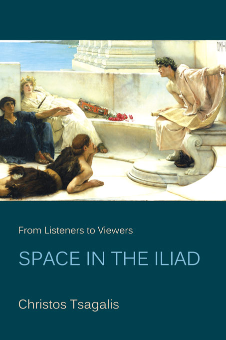Cover: From Listeners to Viewers: Space in the <i>Iliad</i>, from Harvard University Press