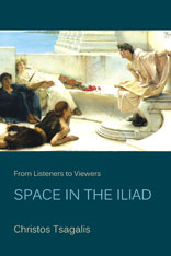 Cover: From Listeners to Viewers: Space in the <i>Iliad</i>