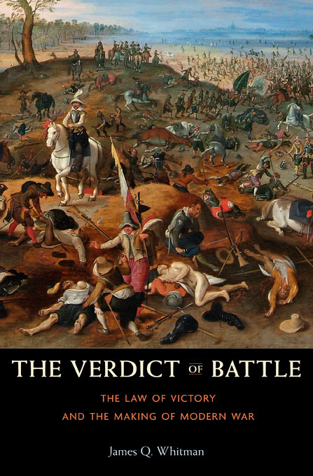 Cover: The Verdict of Battle: The Law of Victory and the Making of Modern War, from Harvard University Press