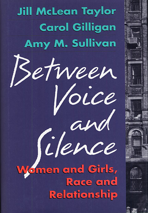 Cover: Between Voice and Silence: Women and Girls, Race and Relationship, from Harvard University Press
