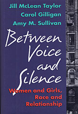Cover: Between Voice and Silence: Women and Girls, Race and Relationship