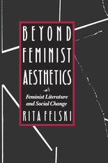 Cover: Beyond Feminist Aesthetics: Feminist Literature and Social Change
