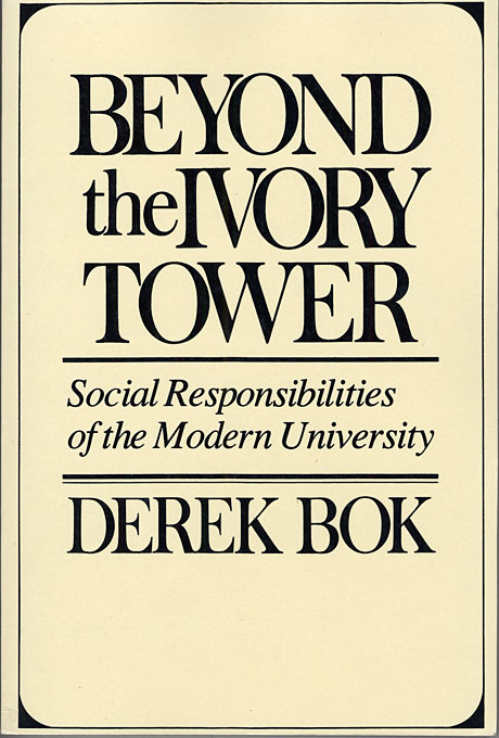 Cover: Beyond the Ivory Tower: Social Responsibilities of the Modern University, from Harvard University Press