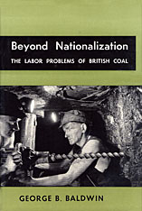 Cover: Beyond Nationalization: The Labor Problems of British Coal