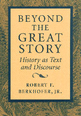 Cover: Beyond the Great Story: History as Text and Discourse