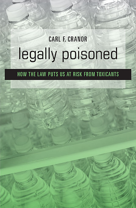 Cover: Legally Poisoned: How the Law Puts Us at Risk from Toxicants, from Harvard University Press