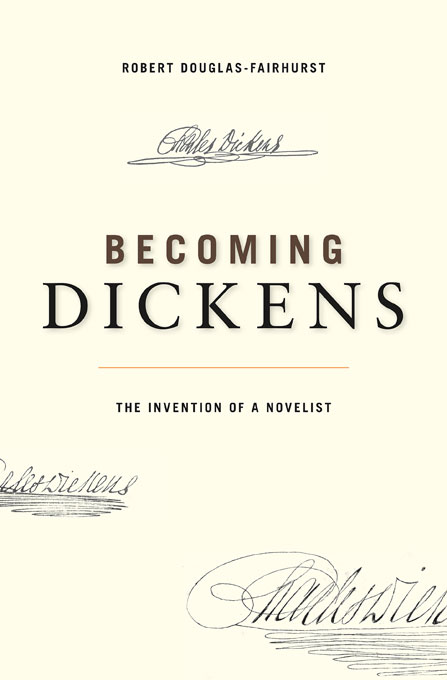 Cover: Becoming Dickens: The Invention of a Novelist, from Harvard University Press
