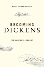 Cover: Becoming Dickens: The Invention of a Novelist