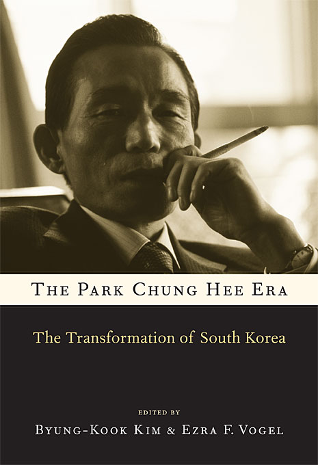 Cover: The Park Chung Hee Era: The Transformation of South Korea, from Harvard University Press