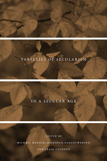 Cover: Varieties of Secularism in a Secular Age, from Harvard University Press