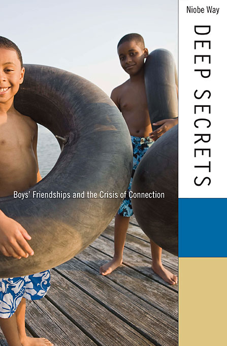 Cover: Deep Secrets: Boys' Friendships and the Crisis of Connection, from Harvard University Press