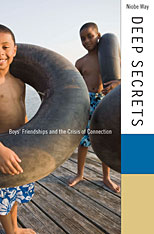 Cover: Deep Secrets: Boys' Friendships and the Crisis of Connection