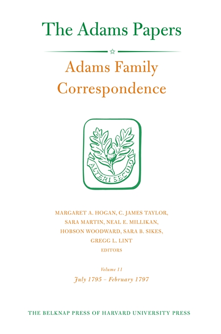 Cover: Adams Family Correspondence, Volume 11: July 1795–February 1797, from Harvard University Press