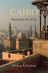 Cover: Cairo: Histories of a City, by Nezar AlSayyad, from Harvard University Press