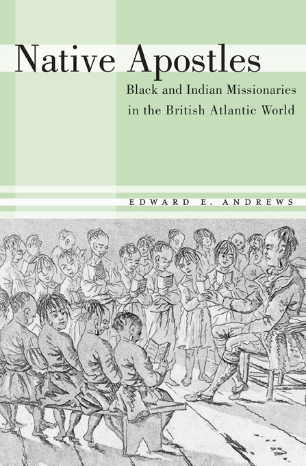 Cover: Native Apostles: Black and Indian Missionaries in the British Atlantic World, from Harvard University Press