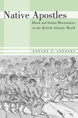 Cover: Native Apostles: Black and Indian Missionaries in the British Atlantic World